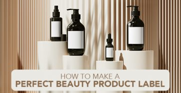 How to Make A Perfect Beauty Product Label